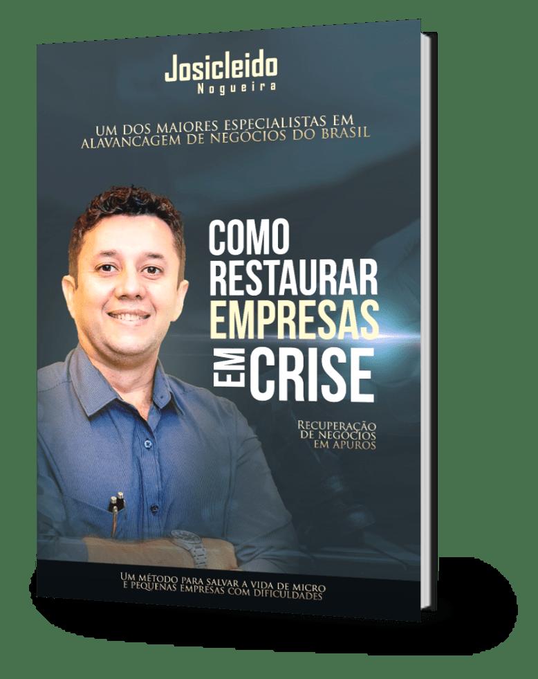 Livro Como Restaurar Empresas em Crise de Josicleido Nogueira