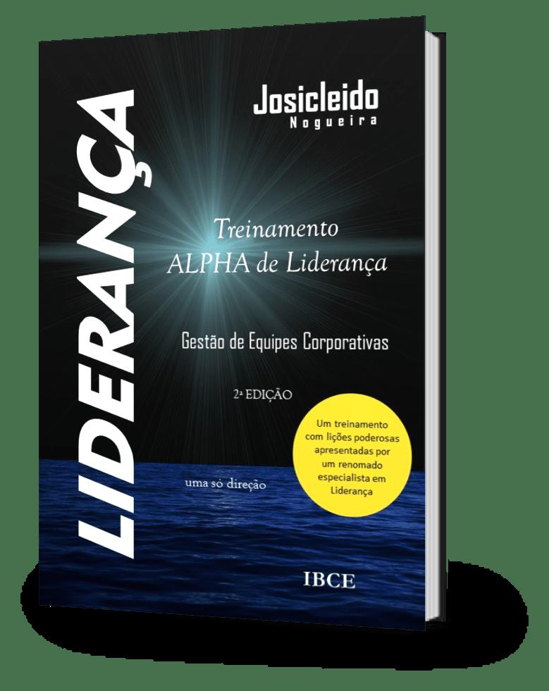 Livro Liderança - Treinamento Alpha de Liderança - Josicleido Nogueira