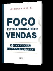 Livro Foco Extraordinário em Vendas - Josicleido Nogueira.